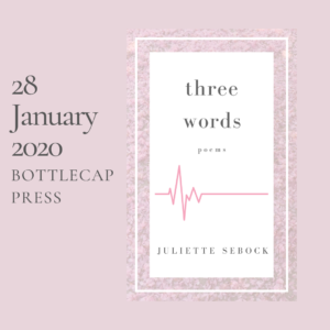 Three Words to be published by Bottlecap Press
